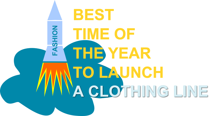 Best Time of the Year to Launch Your Clothing Line