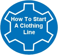 Step by step how to start a clothing line