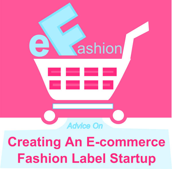 Creating A Successful  E-Commerce Fashion Label Startup