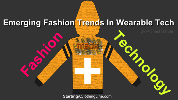 Emerging Trends In Fashion and Wearable Tech