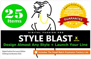 0a - The Style Blast X Edition 2021 - Get 25 Items! Includes Digital Fashion Pro V9 Luxury Edition + Official Clothing Line Startup Course + Small Batch Explosion Manufacturing List eBook. In Stock. Ships Out In 3 Business Days.