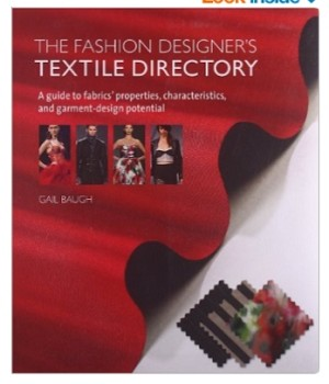 Fashion Designer's Textile Directory - Guide to Fabrics' Properties & How To Use